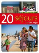 Couverture du livre « 20 séjours à la côte belge » de Sophie Allegaert aux éditions Editions Racine