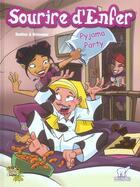 Couverture du livre « Sourire D'Enfer T.1 ; Pyjama Party » de Bastien et Grisseaux aux éditions Jungle