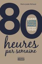 Couverture du livre « 80 heures par semaine » de Marie-Josee Michaud aux éditions La Semaine