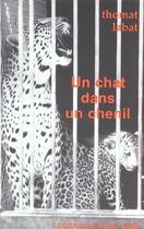 Couverture du livre « Un Chat Dans Un Chenil » de Thomas Labat aux éditions L'ecailler Du Sud