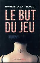 Couverture du livre « Le but du jeu » de Roberto Santiago aux éditions Seuil
