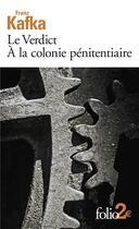 Couverture du livre « Le verdict ; à la colonie pénitentiaire » de Franz Kafka aux éditions Gallimard