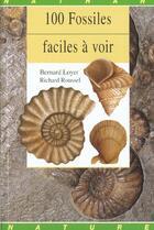 Couverture du livre « 100 Fossiles Faciles A Voir » de Bernard Roussel et Bernard Loyer aux éditions Nathan