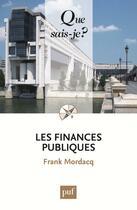 Couverture du livre « Les finances publiques (4e édition) » de Frank Mordacq aux éditions Puf