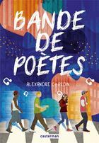Couverture du livre « Bande de poètes » de Alexandre Chardin aux éditions Casterman
