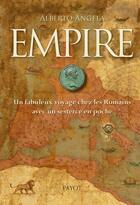 Couverture du livre « Empire ; un fabuleux voyage chez les Romains avec un sesterce en poche » de Alberto Angela aux éditions Payot