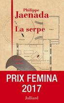Couverture du livre « La serpe » de Philippe Jaenada aux éditions Julliard