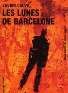 Couverture du livre « Les lunes de Barcelone » de Javier Calvo aux éditions Galaade