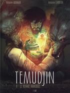 Couverture du livre « Temudjin t.2 ; le voyage immobile » de Antoine Carrion et Antoine Ozanam aux éditions Daniel Maghen