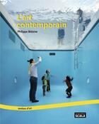 Couverture du livre « L'art contemporain » de Philippe Bidaine aux éditions Scala