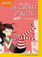 Couverture du livre « Le carnet d'allie 1 - le demenagement » de Meg Cabot aux éditions Audiolib