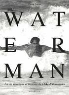 Couverture du livre « Waterman ; la vie aquatique et terrestre de Duke Kahanamoku » de David Davis aux éditions Atlantica