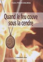 Couverture du livre « Quand Le Feu Couve Sous La Cendre » de Claire Fasce-Dalmas aux éditions Presses Du Midi