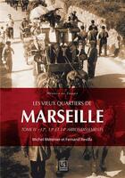 Couverture du livre « Les vieux quartiers de Marseille t.4 ; 12e, 13e et 14e arrondissements » de Michel Metenier et Fernand Revilla aux éditions Editions Sutton