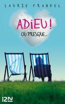 Couverture du livre « Adieu ! ou presque... » de Laurie Frankel aux éditions 12-21