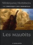Couverture du livre « La chronique des immortels T.8 ; les maudits » de Wolfgang Hohlbein aux éditions L'atalante