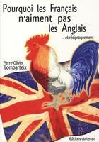 Couverture du livre « Pourquoi les Français n'aiment pas les Anglais... et réciproquement » de Pierre-Olivier Lombarteix aux éditions Editions Du Temps