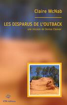 Couverture du livre « Les disparus de l'Outback ; une mission de Denise Cleever » de Claire Mcnab aux éditions Ktm Editions