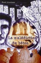 Couverture du livre « La malédiction du béton » de Fred Morisse aux éditions Chant D'orties