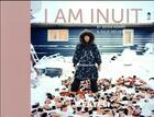 Couverture du livre « I am inuit ; portraits of places and people of the Arctic » de Julie Decker et Brian Adams aux éditions Benteli