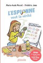 Couverture du livre « L'espionne veut la vérité » de Frederic Joos et Marie-Aude Murail aux éditions Bayard Jeunesse