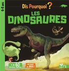 Couverture du livre « Dis pourquoi ? ; les dinosaures » de Collectif aux éditions Deux Coqs D'or
