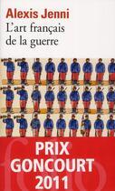 Couverture du livre « L'art français de la guerre » de Alexis Jenni aux éditions Gallimard