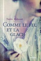 Couverture du livre « Comme le feu et la glace » de Tanis Rideout aux éditions Denoel