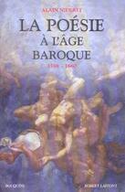 Couverture du livre « Poesie a l'age baroque » de Alain Niderst aux éditions Robert Laffont