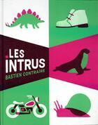 Couverture du livre « Les intrus » de Bastien Contraire aux éditions Albin Michel