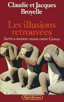 Couverture du livre « Les illusions retrouvées » de Jacques Broyelle et Claudie Broyelle aux éditions Grasset Et Fasquelle