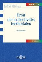 Couverture du livre « Droit des collectivités territoriales (3e édition) » de Bertrand Faure aux éditions Dalloz