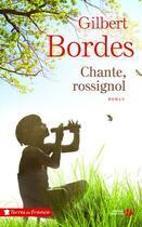 Couverture du livre « Chante, rossignol » de Gilbert Bordes aux éditions Presses De La Cite