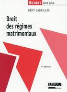 Couverture du livre « Droit des régimes matrimoniaux (9e édition) » de Remy Cabrillac aux éditions Lgdj