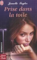 Couverture du livre « PRISE DANS LA TOILE » de Janelle Taylor aux éditions J'ai Lu