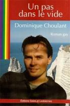 Couverture du livre « Un pas dans le vide » de Dominique Choulant aux éditions Gaies Et Lesbiennes