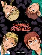 Couverture du livre « Sombres citrouilles » de Malika Ferdjoukh et Nicolas Pitz aux éditions Rue De Sevres