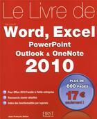Couverture du livre « Le livre de Word, Excel, Powerpoint, Outlook, Onenote (édition 2010) » de Jean-Francois Sehan aux éditions First Interactive