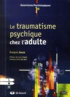 Couverture du livre « Le traumatisme psychique ; pour adultes » de Evelyne Josse aux éditions De Boeck Superieur