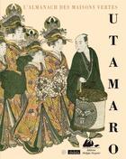 Couverture du livre « L'almanach des maisons vertes » de Utamaro Kitagawa et Ikku Jippensha aux éditions Picquier