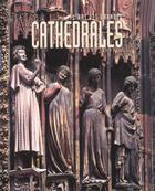 Couverture du livre « L'Art Des Grandes Cathedrales » de Collectif aux éditions Hazan
