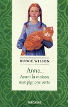 Couverture du livre « Anne... avant la maison aux pignons verts » de Budge Wilson aux éditions Trecarre