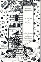 Couverture du livre « Détours de Babel » de Vladislav Otrochenko aux éditions Interferences