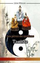 Couverture du livre « Les pères du système taoïste » de Leon Wieger aux éditions Omnia Veritas