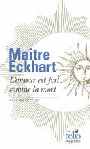 Couverture du livre « L'amour est fort comme la mort et autres textes » de Maitre Eckhart aux éditions Gallimard