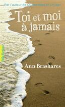 Couverture du livre « Toi et moi à jamais » de Ann Brashares aux éditions Gallimard-jeunesse