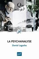 Couverture du livre « La psychanalyse (21e édition) » de Daniel Lagache aux éditions Puf