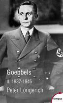 Couverture du livre « Goebbels t.2 ; 1937-1945 » de Peter Longerich aux éditions Tempus/perrin