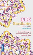 Couverture du livre « Inde ; miscellanées » de Chantal Deltenre aux éditions Pocket