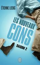 Couverture du livre « Les nouveaux cons, saison 2 » de Etienne Liebig aux éditions J'ai Lu